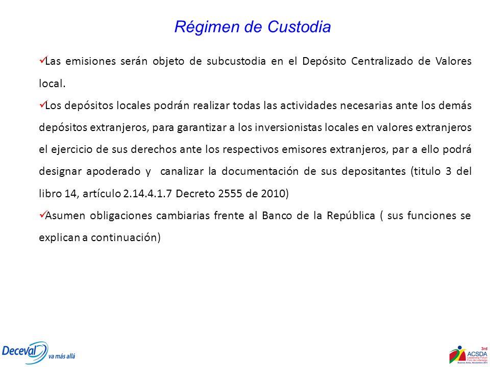 Régimen de Custodia Las emisiones serán objeto de subcustodia en el Depósito Centralizado de Valores local.