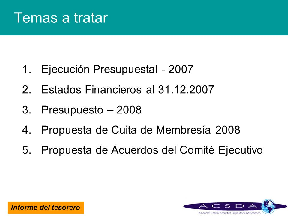 Temas a tratar Ejecución Presupuestal - 2007