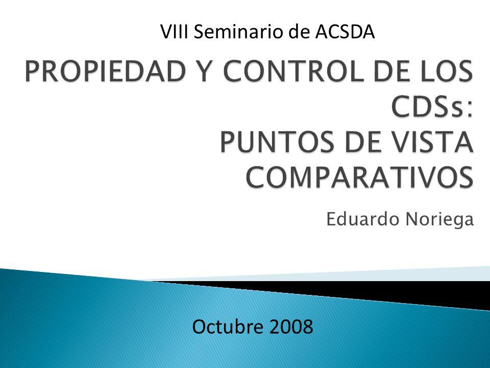 PROPIEDAD Y CONTROL DE LOS CDSs: PUNTOS DE VISTA COMPARATIVOS