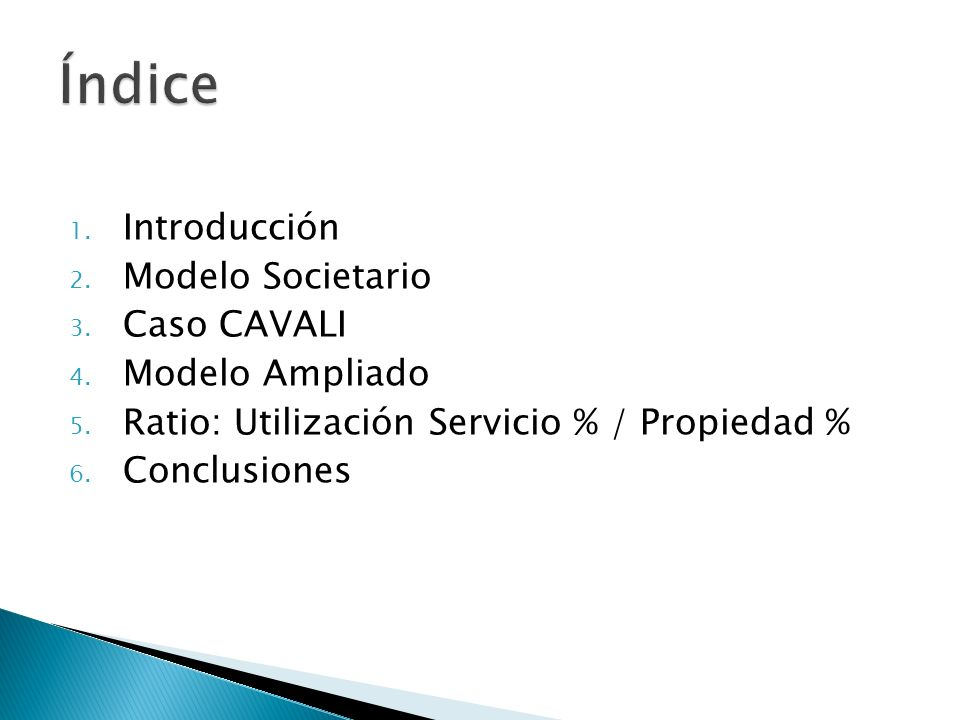 Índice Introducción Modelo Societario Caso CAVALI Modelo Ampliado