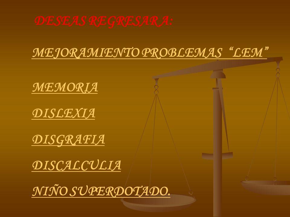 DESEAS REGRESAR A:MEJORAMIENTO PROBLEMAS LEM MEMORIA.