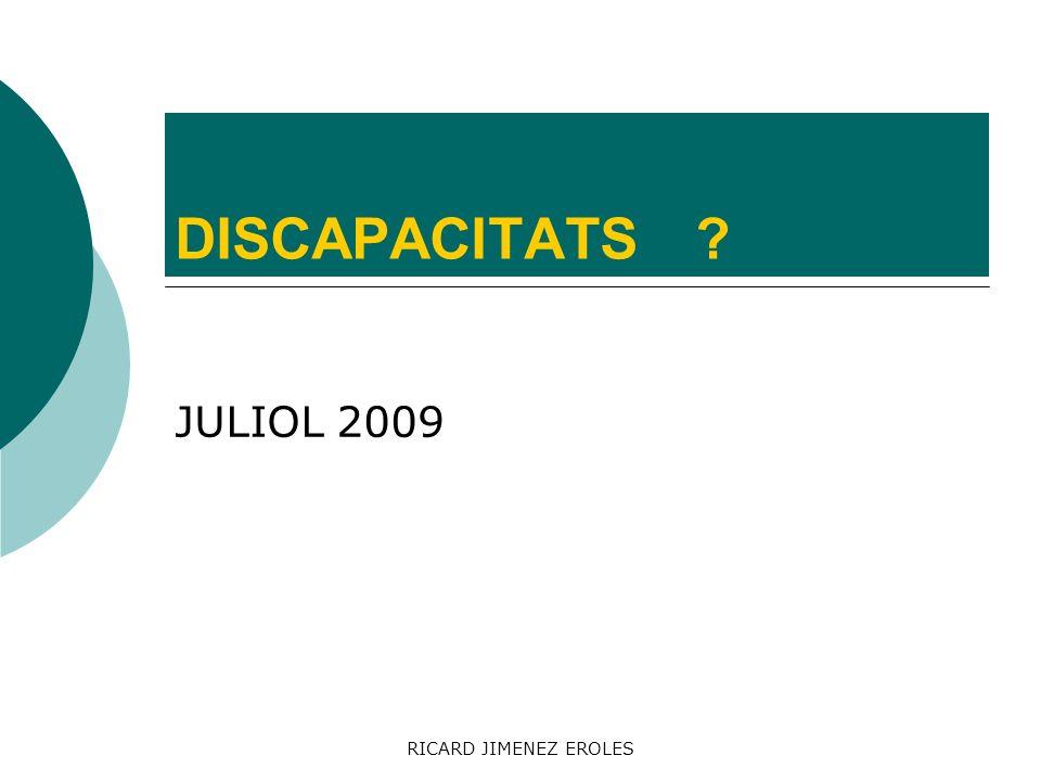 DISCAPACITATS JULIOL 2009 RICARD JIMENEZ EROLES