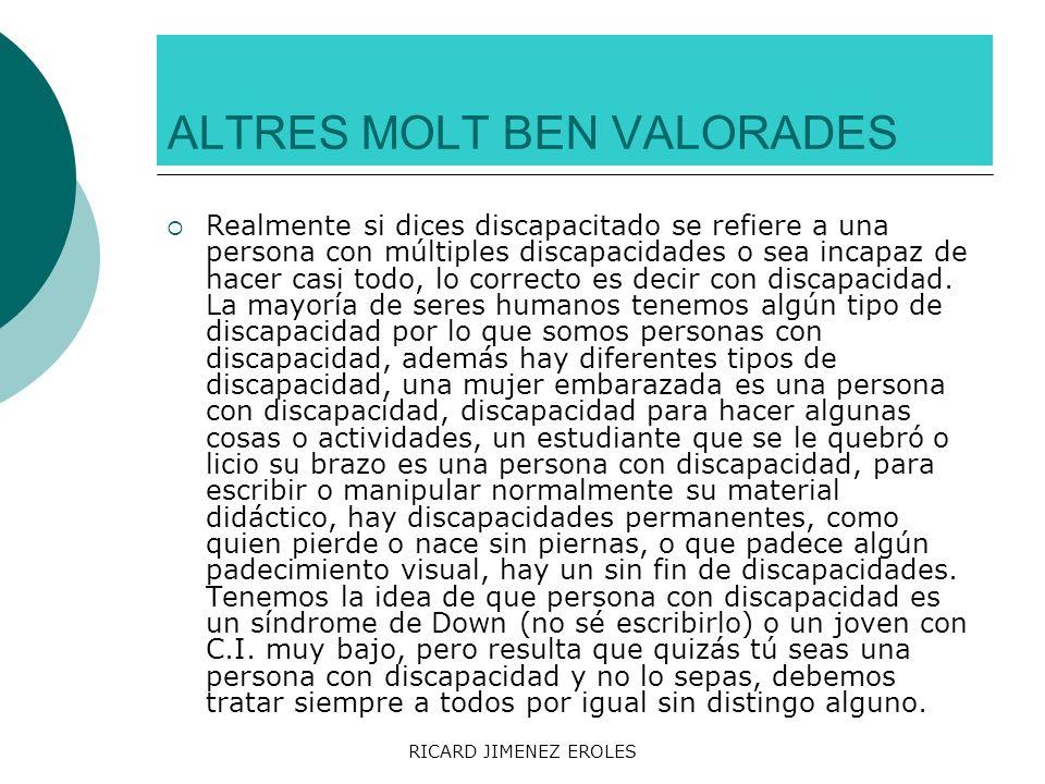 ALTRES MOLT BEN VALORADES