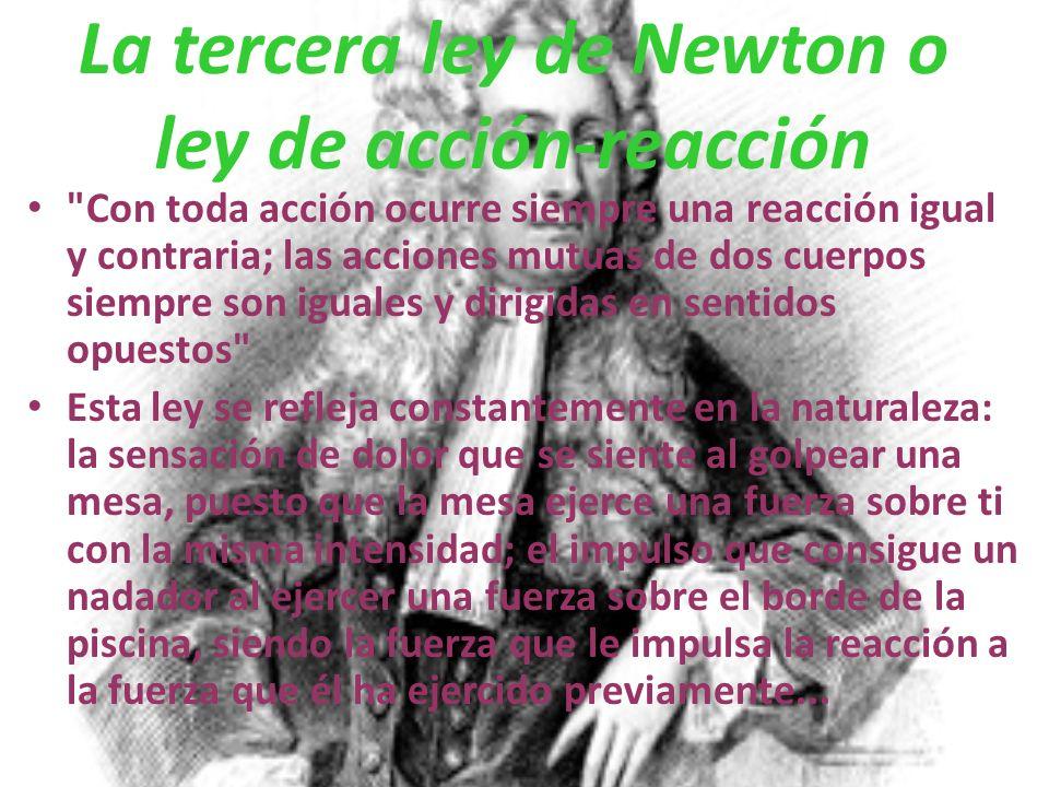 La tercera ley de Newton o ley de acción-reacción