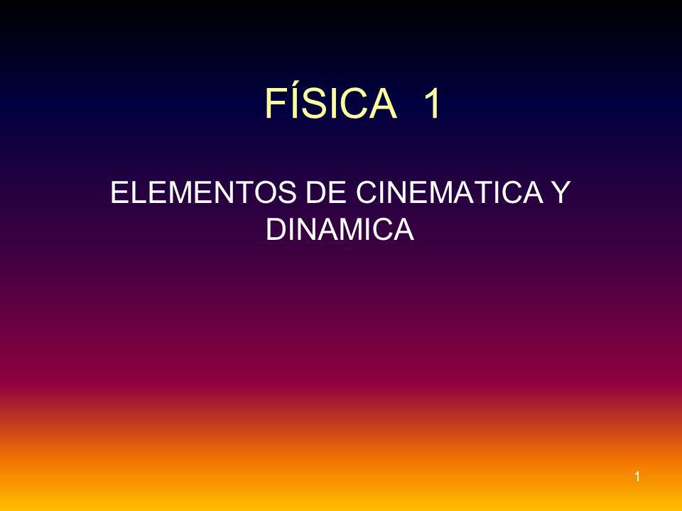 ELEMENTOS DE CINEMATICA Y DINAMICA