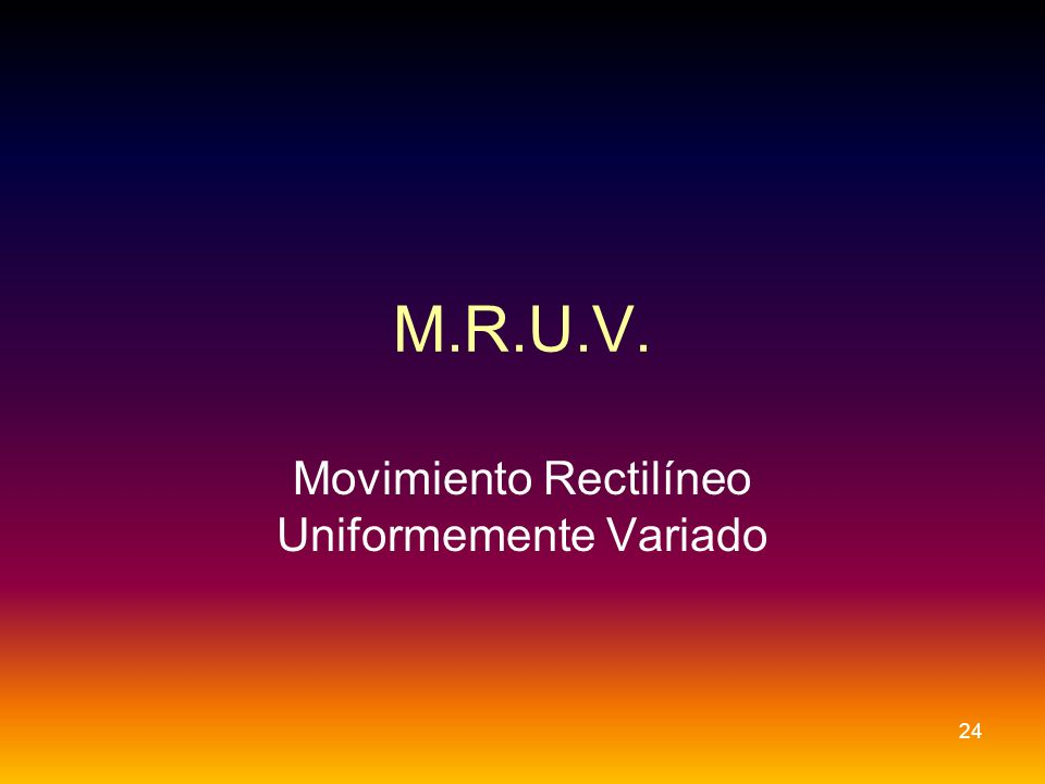 Movimiento Rectilíneo Uniformemente Variado