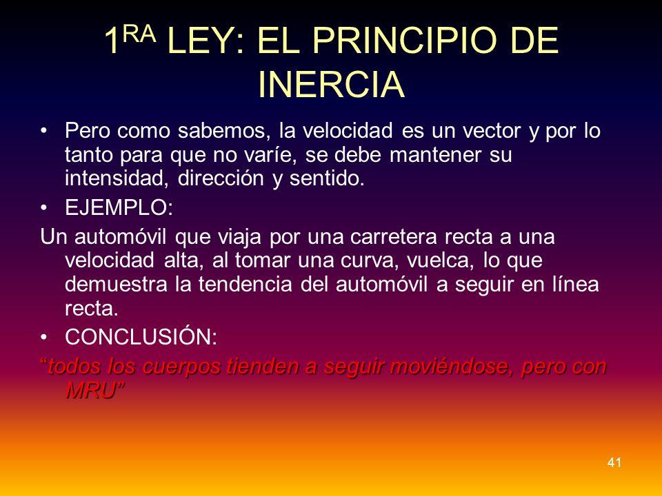1RA LEY: EL PRINCIPIO DE INERCIA