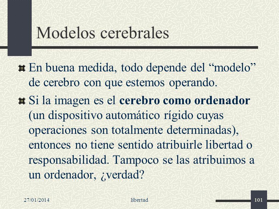 Modelos cerebrales En buena medida, todo depende del modelo de cerebro con que estemos operando.