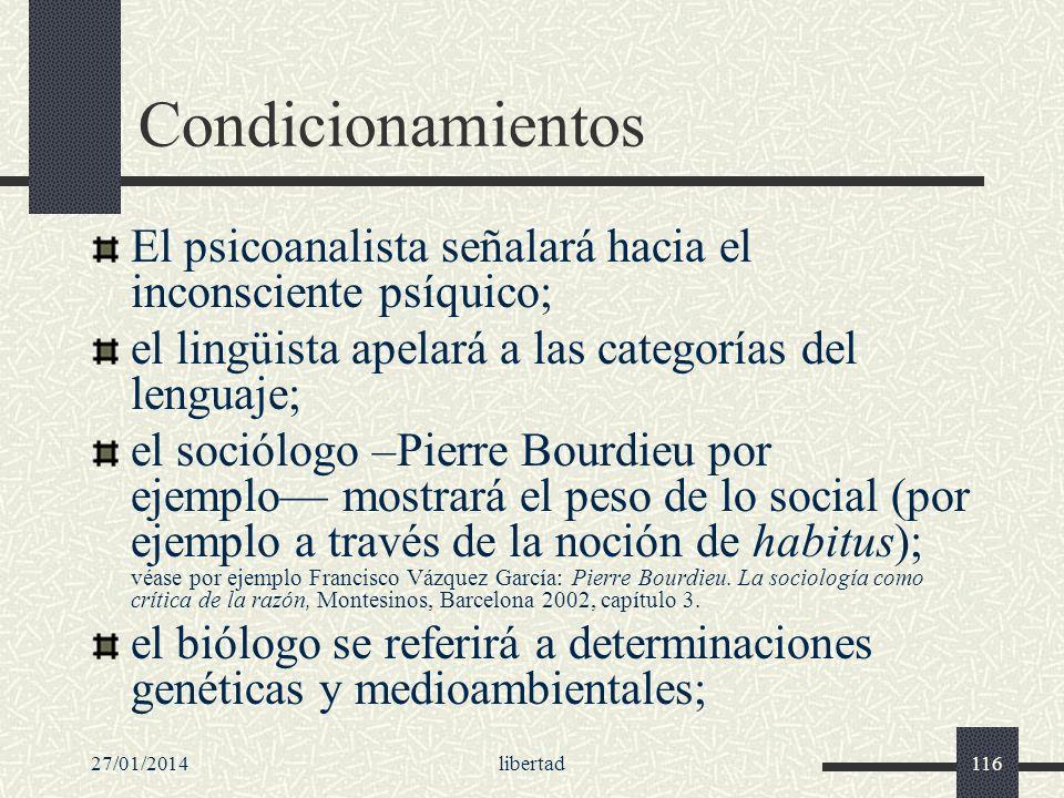 Condicionamientos El psicoanalista señalará hacia el inconsciente psíquico; el lingüista apelará a las categorías del lenguaje;