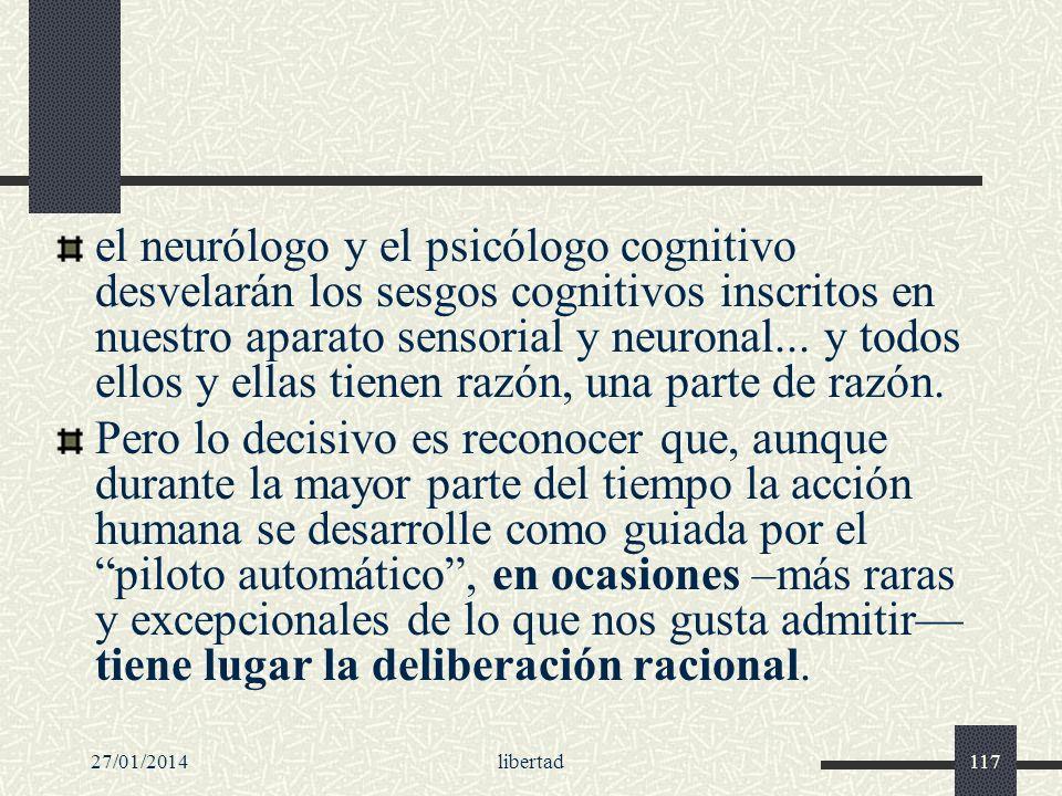 el neurólogo y el psicólogo cognitivo desvelarán los sesgos cognitivos inscritos en nuestro aparato sensorial y neuronal... y todos ellos y ellas tienen razón, una parte de razón.