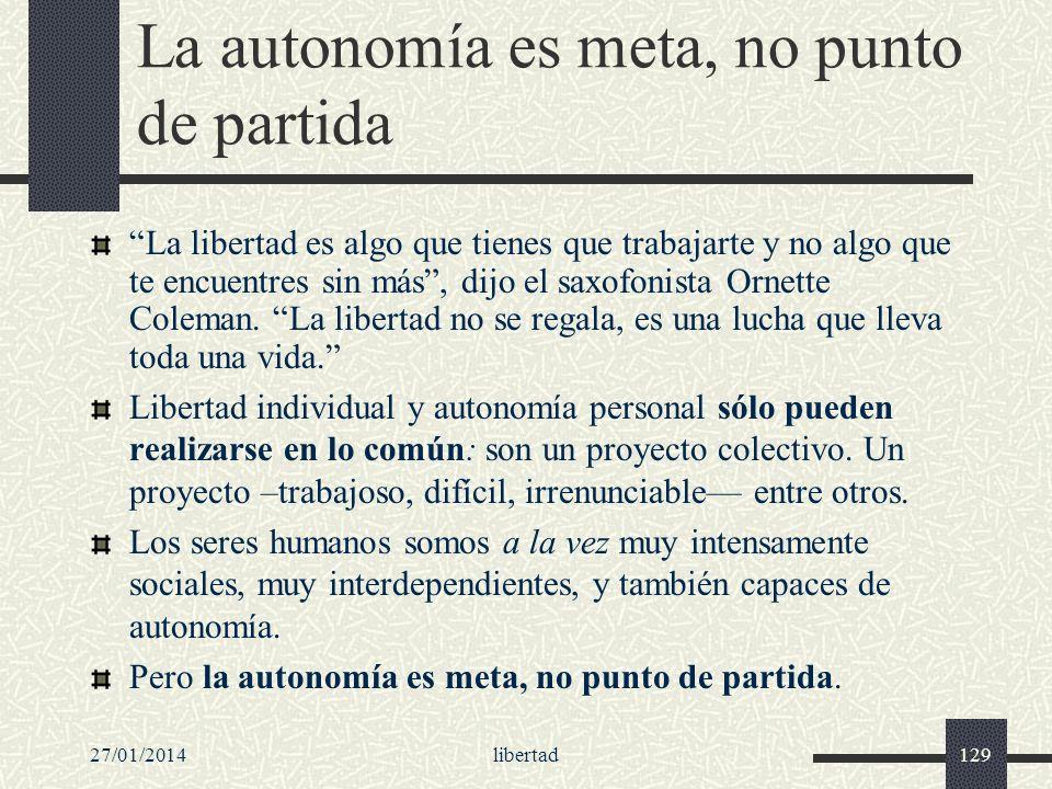 La autonomía es meta, no punto de partida