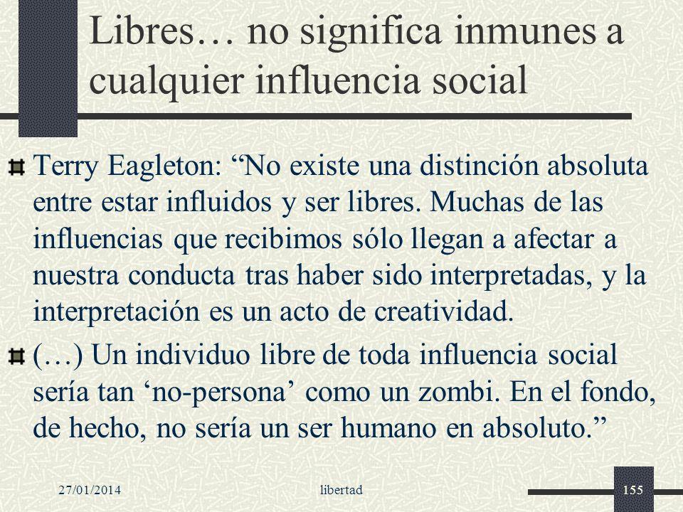 Libres… no significa inmunes a cualquier influencia social