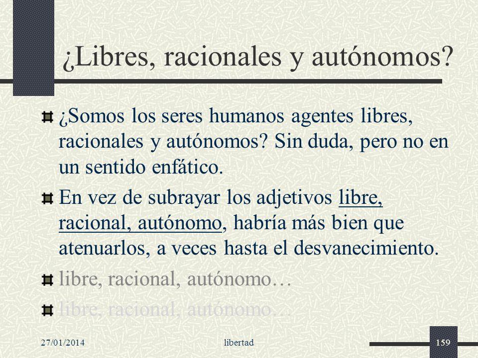 ¿Libres, racionales y autónomos