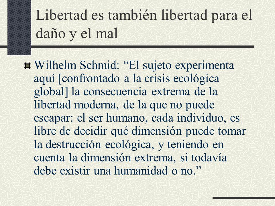 Libertad es también libertad para el daño y el mal