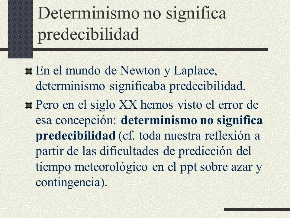 Determinismo no significa predecibilidad