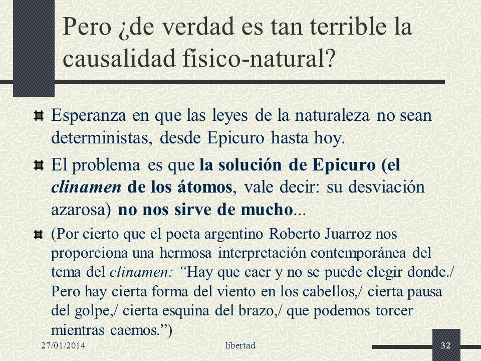 Pero ¿de verdad es tan terrible la causalidad físico-natural