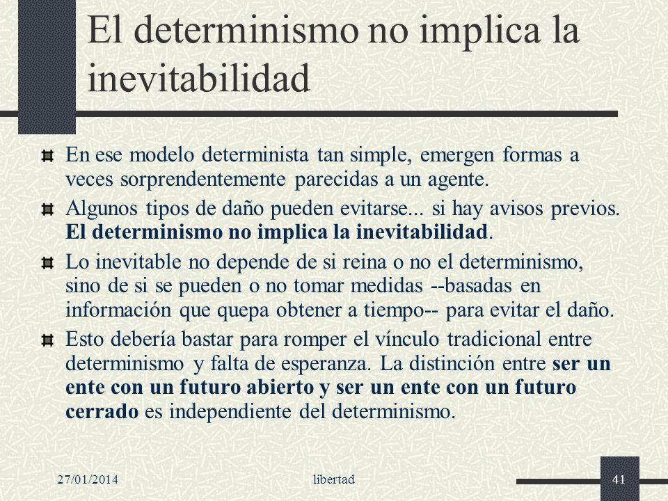 El determinismo no implica la inevitabilidad