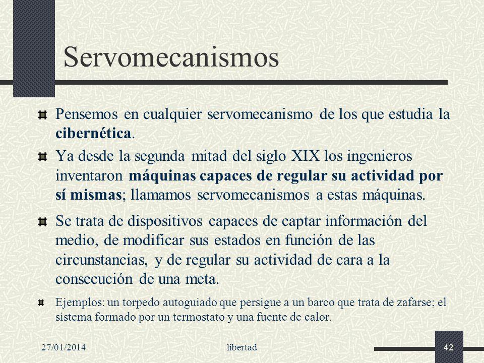 Servomecanismos Pensemos en cualquier servomecanismo de los que estudia la cibernética.