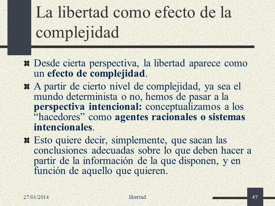 La libertad como efecto de la complejidad