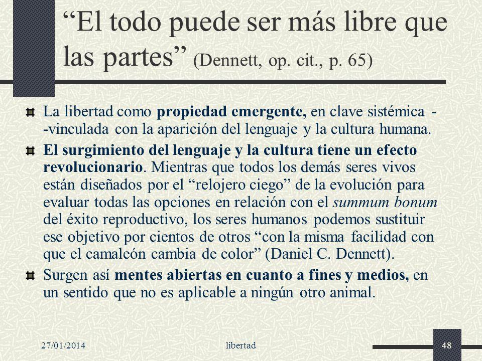 El todo puede ser más libre que las partes (Dennett, op. cit. , p