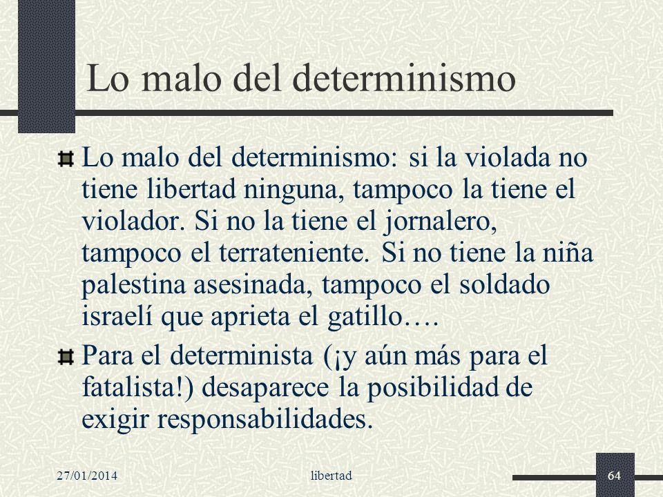 Lo malo del determinismo