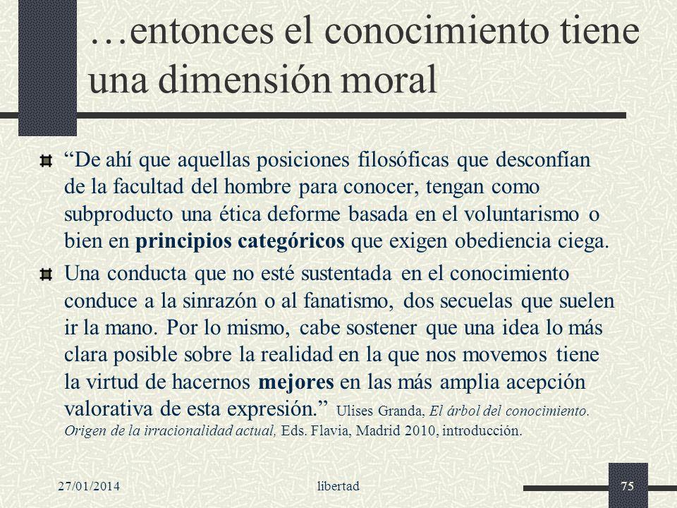 …entonces el conocimiento tiene una dimensión moral
