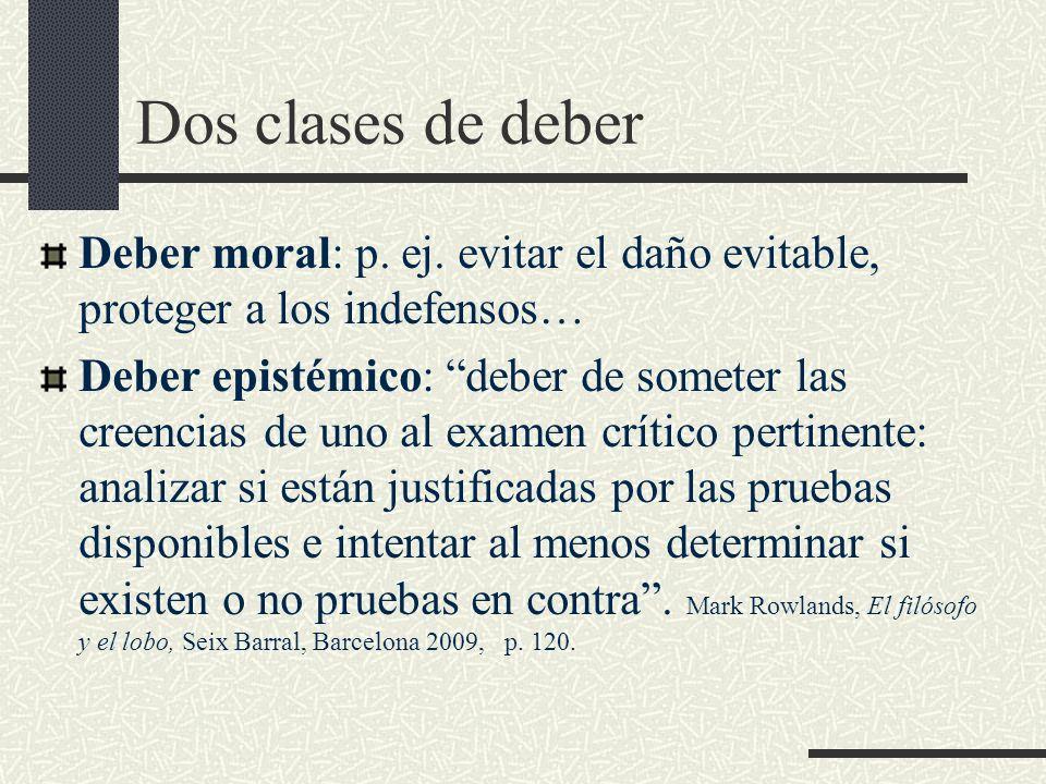Dos clases de deber Deber moral: p. ej. evitar el daño evitable, proteger a los indefensos…