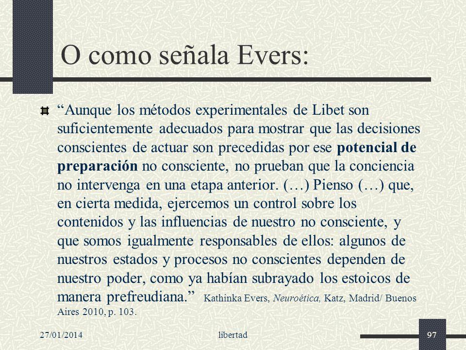 O como señala Evers: