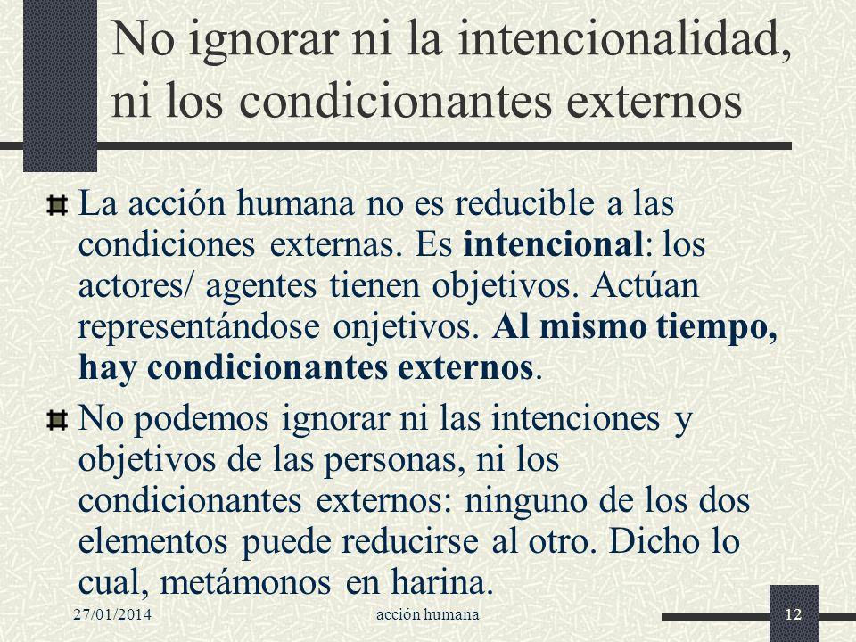 No ignorar ni la intencionalidad, ni los condicionantes externos