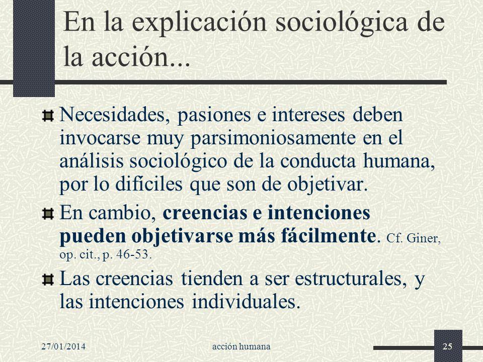En la explicación sociológica de la acción...