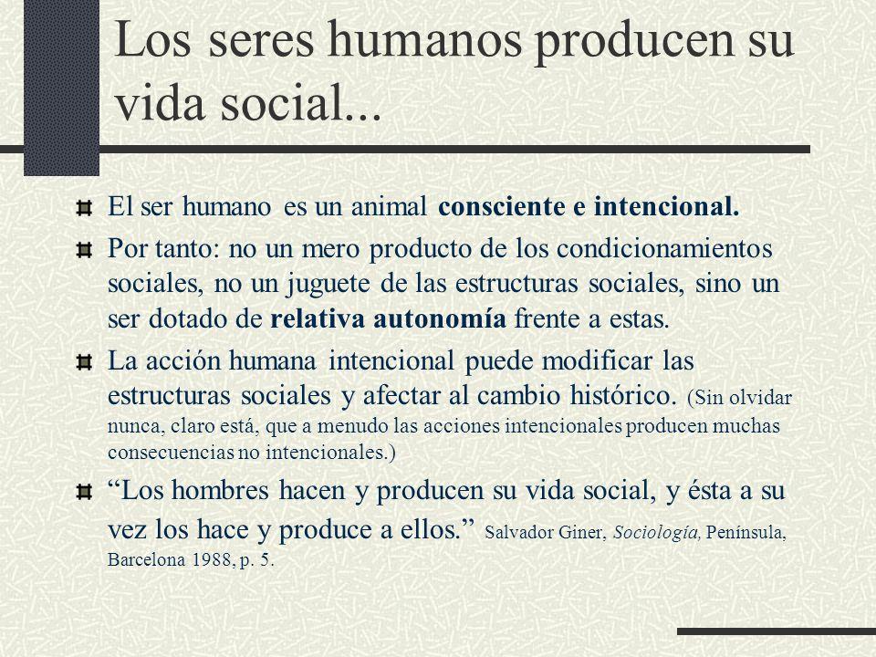 Los seres humanos producen su vida social...