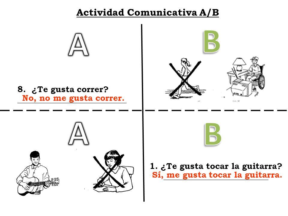 B A A B Actividad Comunicativa A/B 8. ¿Te gusta correr