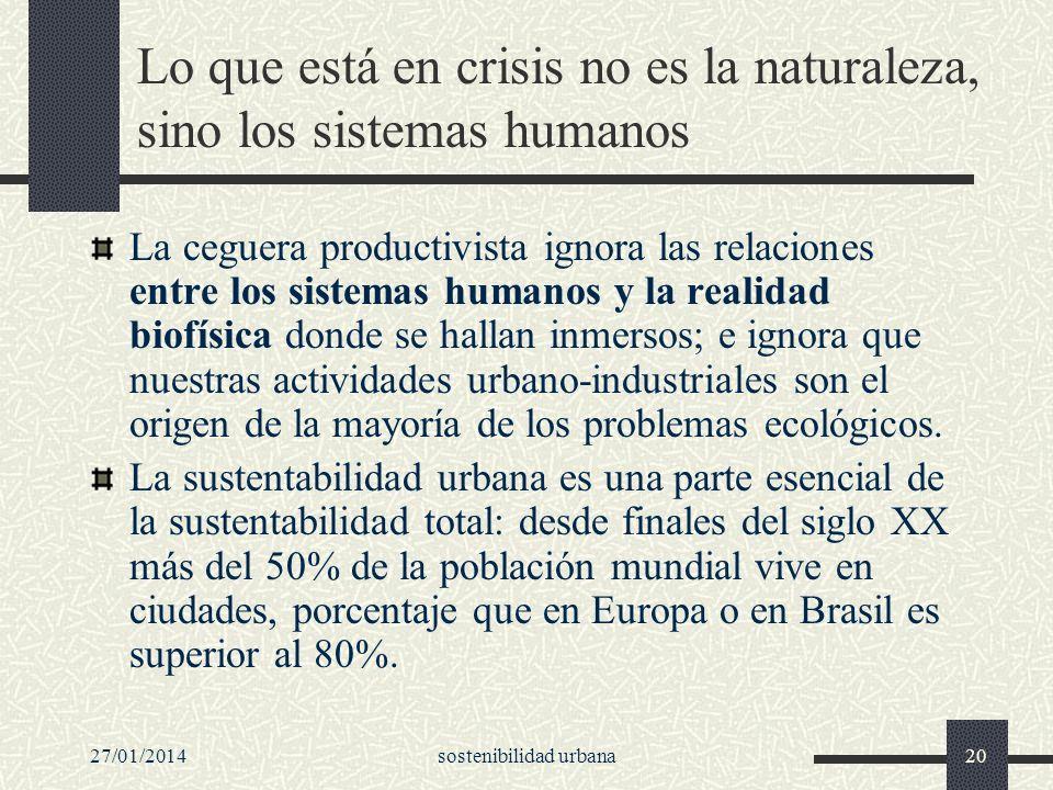 Lo que está en crisis no es la naturaleza, sino los sistemas humanos