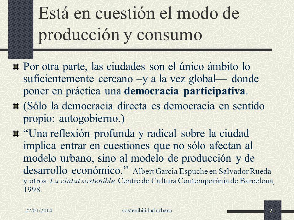 Está en cuestión el modo de producción y consumo