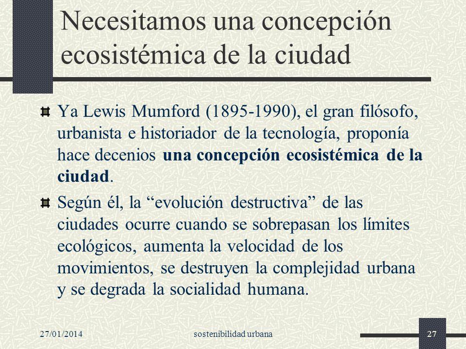 Necesitamos una concepción ecosistémica de la ciudad