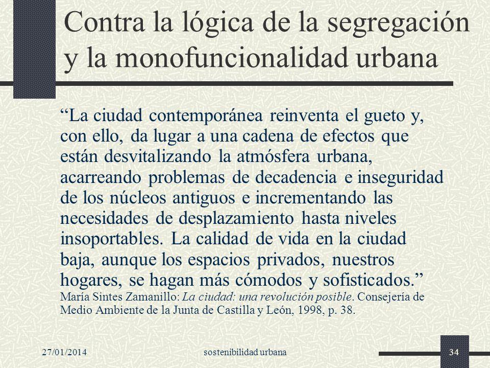 Contra la lógica de la segregación y la monofuncionalidad urbana