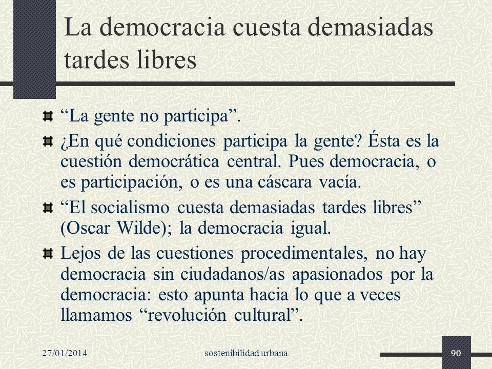 La democracia cuesta demasiadas tardes libres