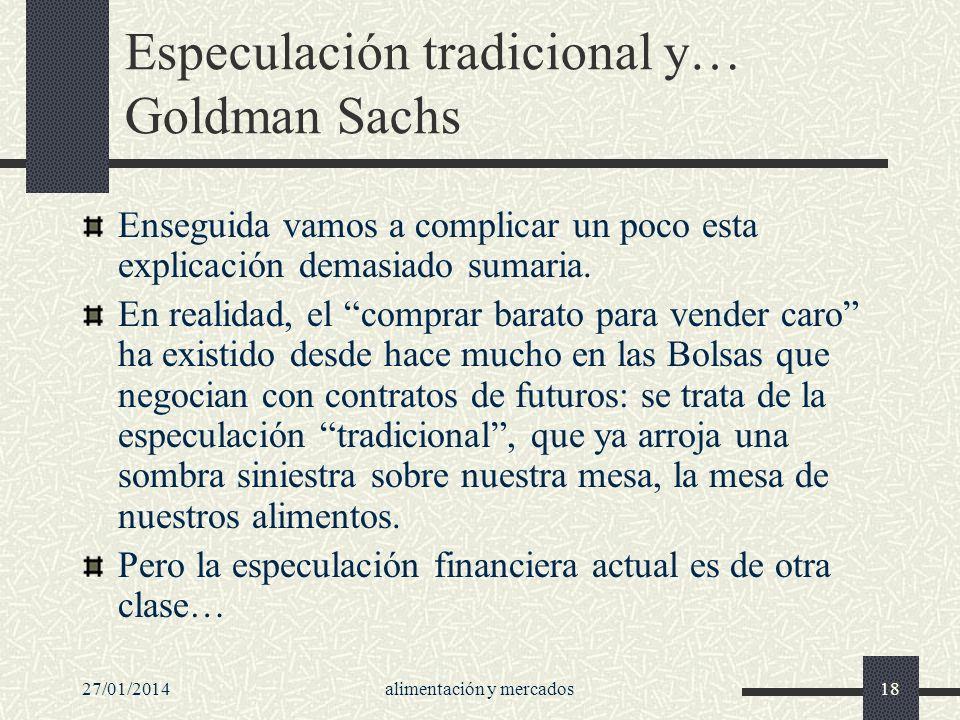 Especulación tradicional y… Goldman Sachs