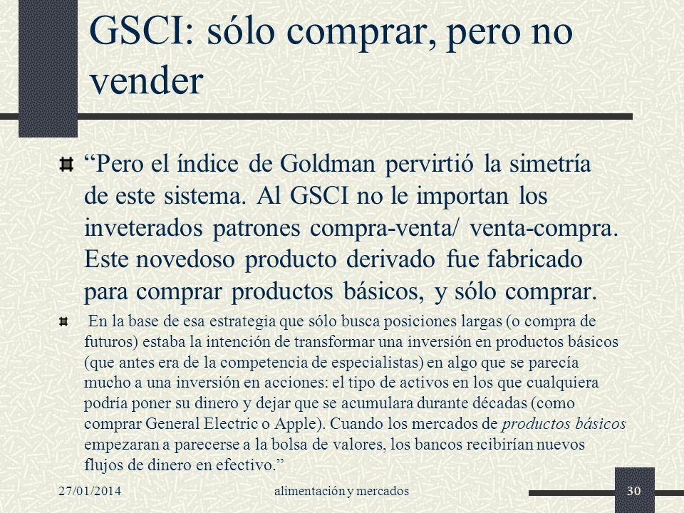 GSCI: sólo comprar, pero no vender
