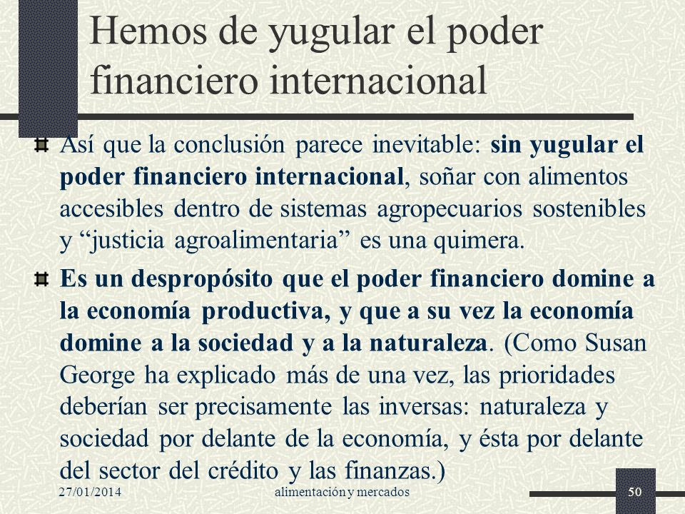 Hemos de yugular el poder financiero internacional
