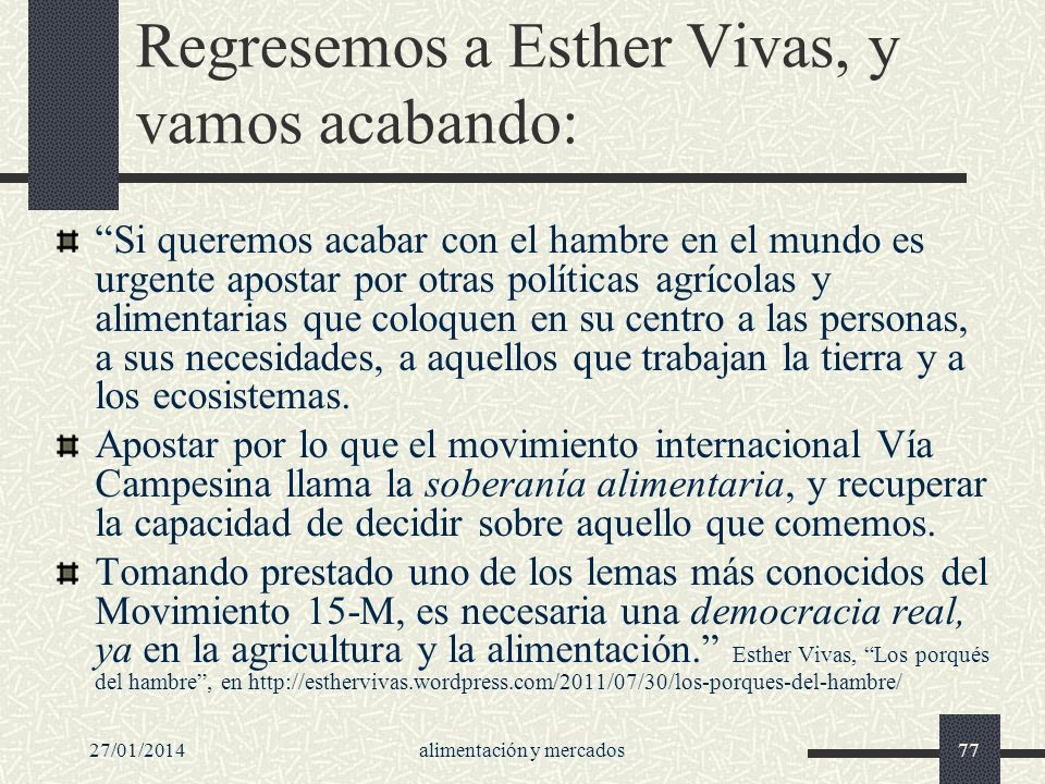Regresemos a Esther Vivas, y vamos acabando: