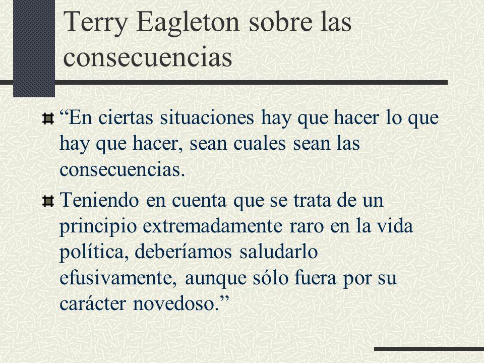 Terry Eagleton sobre las consecuencias