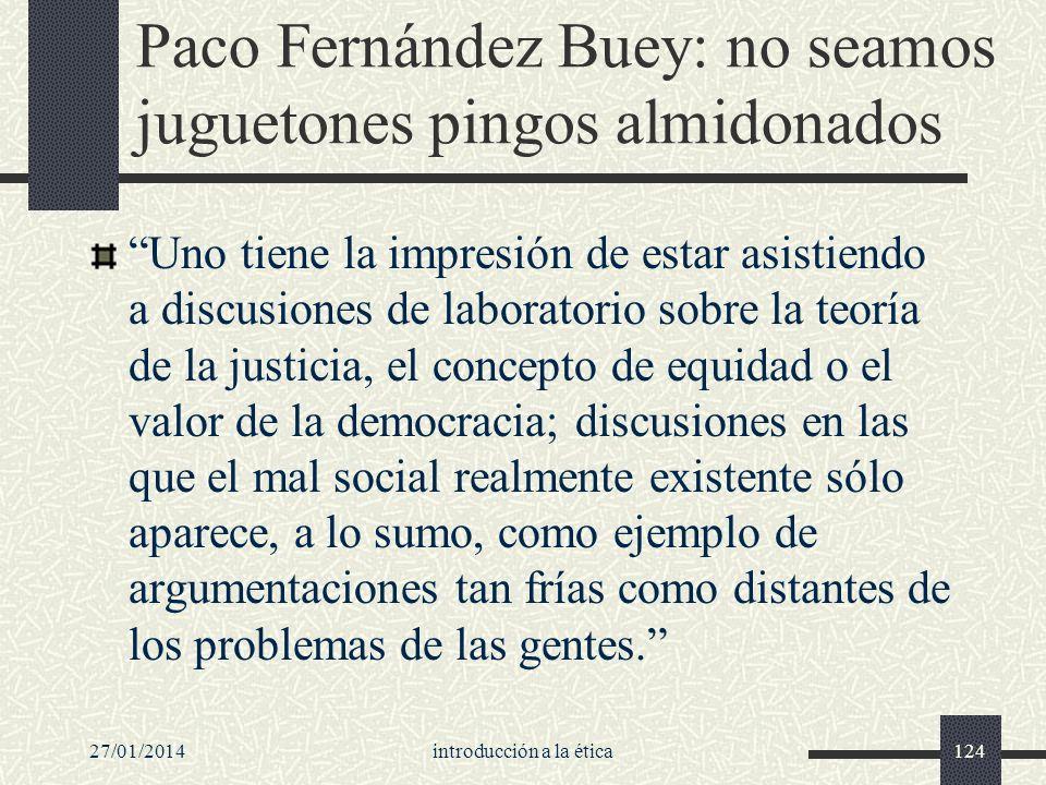 Paco Fernández Buey: no seamos juguetones pingos almidonados