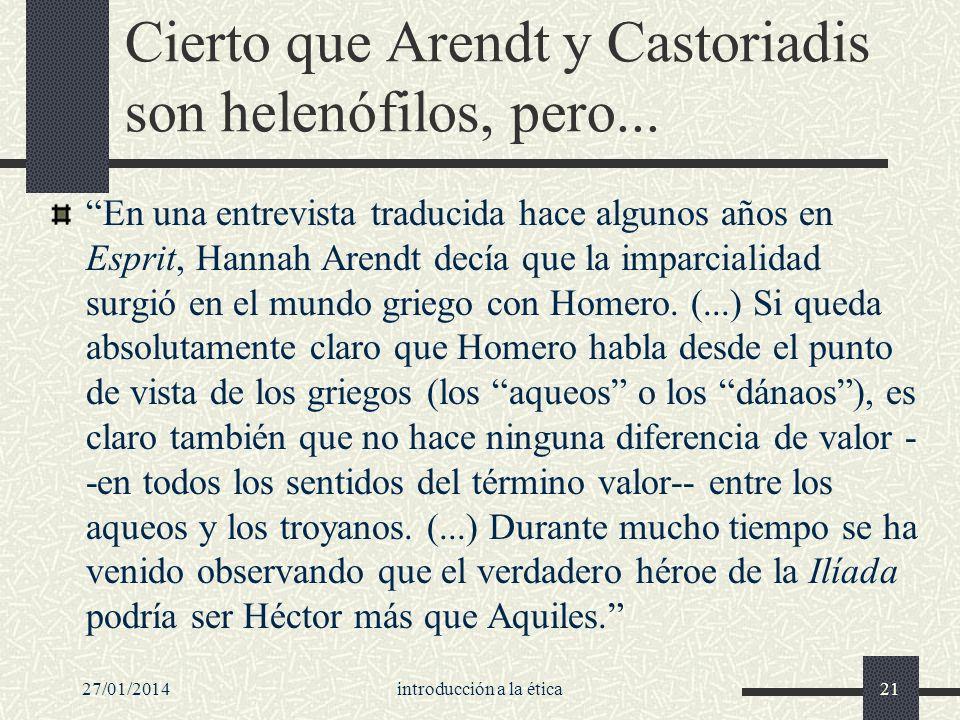 Cierto que Arendt y Castoriadis son helenófilos, pero...