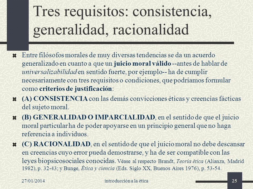 Tres requisitos: consistencia, generalidad, racionalidad
