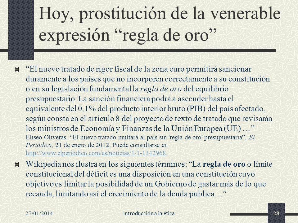 Hoy, prostitución de la venerable expresión regla de oro