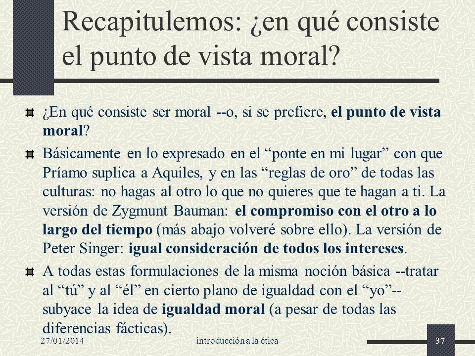 Recapitulemos: ¿en qué consiste el punto de vista moral