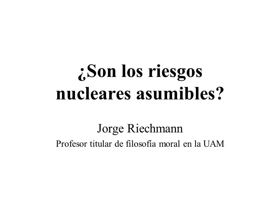 ¿Son los riesgos nucleares asumibles