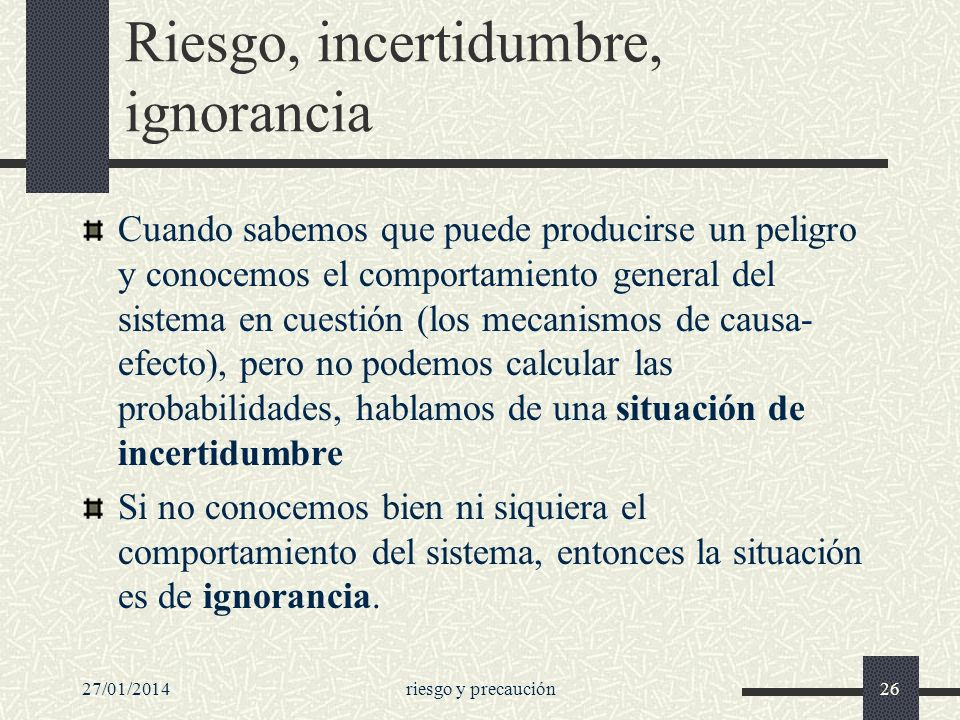 Riesgo, incertidumbre, ignorancia