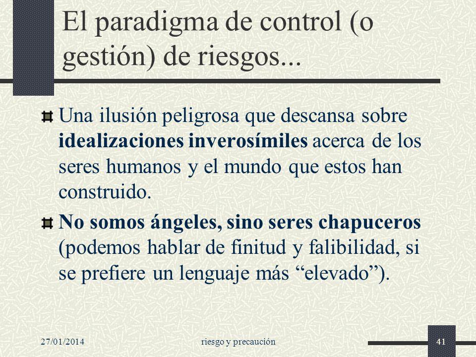 El paradigma de control (o gestión) de riesgos...